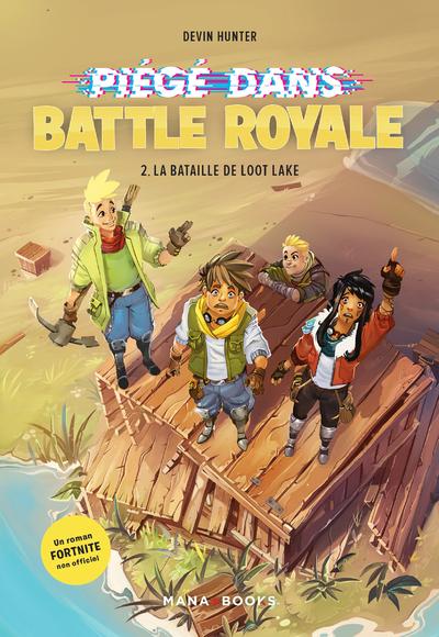 Piégé dans Battle Royale T02 La baitaille de Loot  Lake