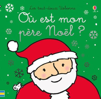 Où est mon père Noël ? - Les tout-doux Usborne
