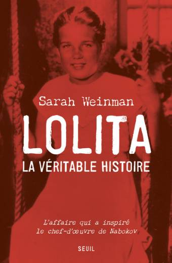 Lolita, la véritable histoire - L'affaire qui inspira Vladimir Nabokov