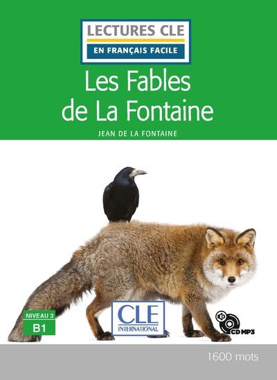 Les fables de la Fontaine - Niveau 3/B1 - Lecture CLE en français facile - Livre + CD - Nouveauté