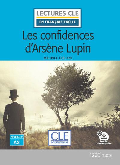 Les confidences d'Arsène Lupin - Niveau 2/A2 - Lecture CLE en français facile - Livre + audio téléchargeable