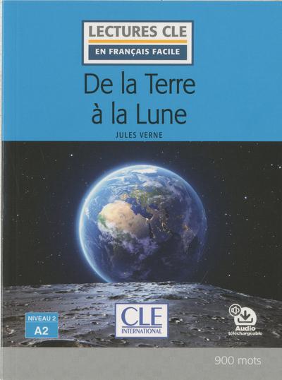 De la terre à la lune - Niveau 2/A2 - Lecture CLE en français facile - Livre + audio téléchargeable