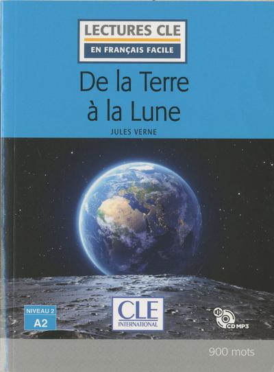 De la terre à la lune - Niveau 2/A2 - Lecture CLE en français facile - Livre + CD