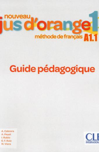 Nouveau Jus d'orange 1 - Niveau A1.1 - Guide pédagogique