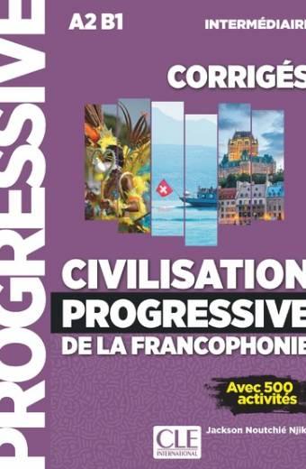 Civilisation progressive de la francophonie - Niveau intermédiaire - Corrigés - Nouvelle couverture