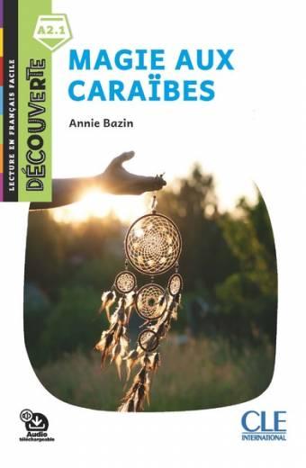 Magie aux Caraibes - Lecture Découverte - Niveau A2.1 - Nouveauté - Audio téléchargeable