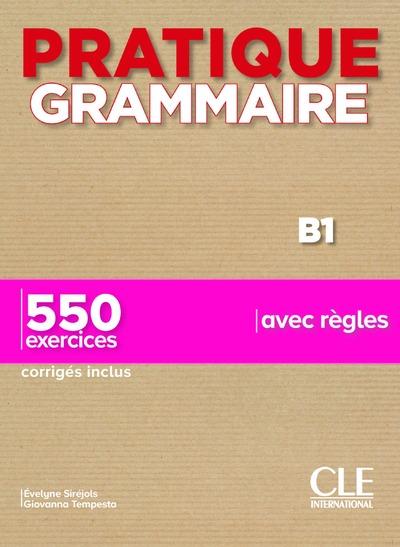 Pratique Grammaire - Niveau B1 - Livre + Corrigés