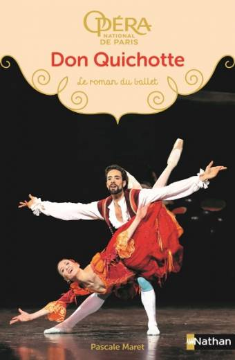 Don Quichotte - Le roman du ballet - Dès 9 ans