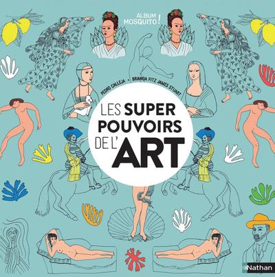 Les supers pouvoirs de l'art - Album dès 5 ans