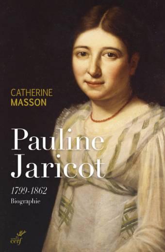 Pauline Jaricot - 1799-1862 Biographie