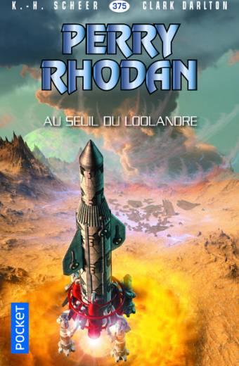 Perry Rhodan n°375 : Au seuil du Loolandre