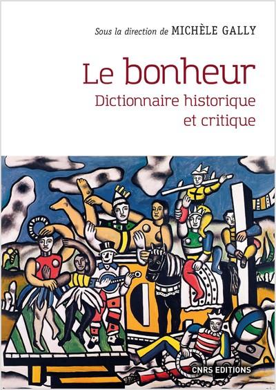 Le bonheur - Dictionnaire historique et critique