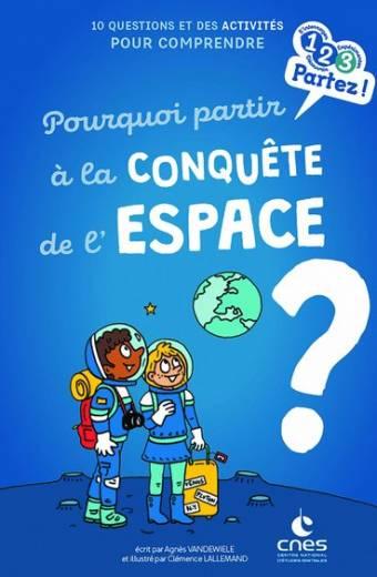 Pourquoi partir à la conquête de l'espace ?