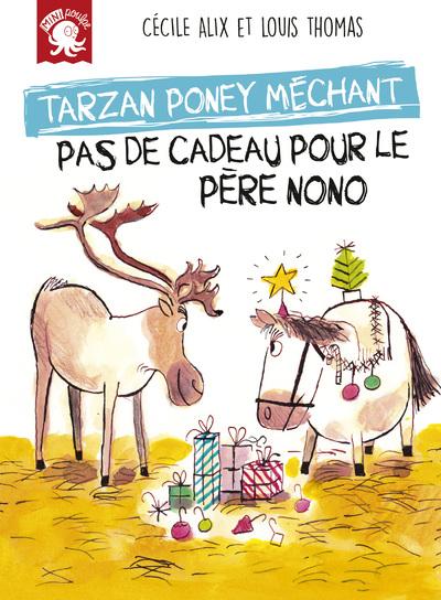 Tarzan poney méchant - Pas de cadeau pour le père Nono