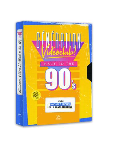 Génération vidéoclub ! Back to the 90's