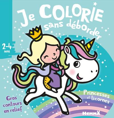 Je colorie sans déborder (2-4 ans) - Princesses et Licornes T39