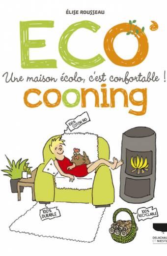 Eco'cooning, une maison écolo, c'est confortable !