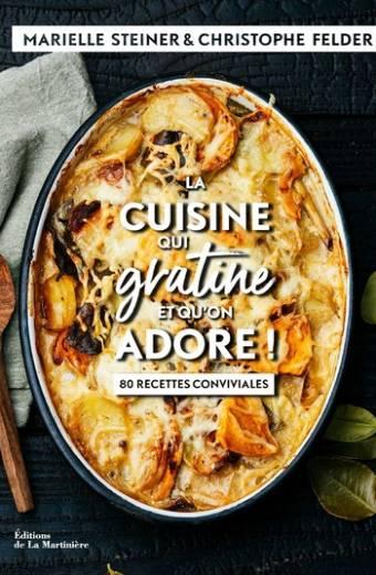 La cuisine qui gratine et qu'on adore ! - 80 recettes conviviales