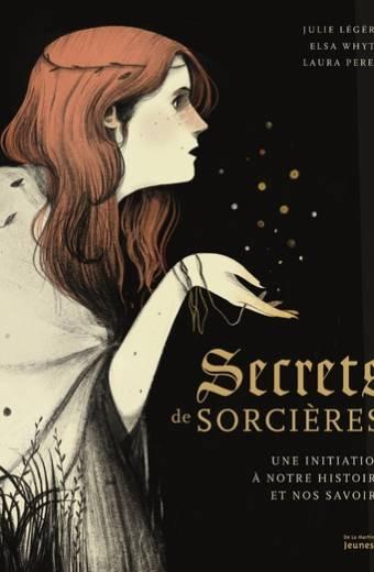 Secrets de sorcières - Une initiation à notre histoire et nos savoirs