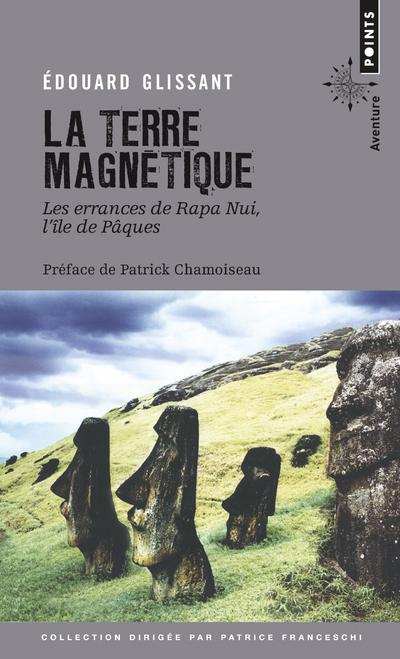 La Terre magnétique. Les errances de Rapa Nui, l'île de Paques