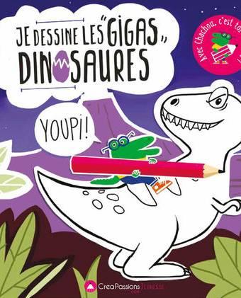 Je dessine les gigas dinosaures