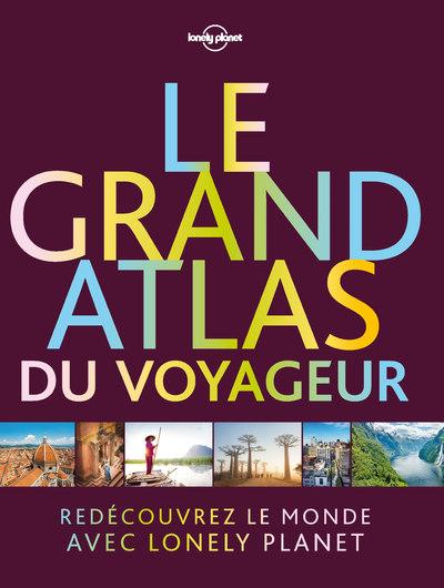 Le grand atlas du voyageur - 1ed