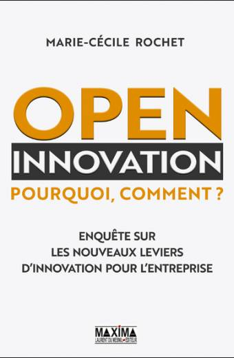 Open innovation - Pourquoi, comment ?