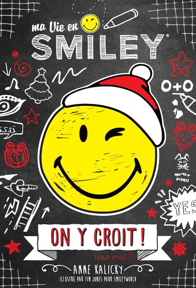Smiley - Ma Vie en Smiley - Tome 6 - On y croit ! (pas vrai ?)