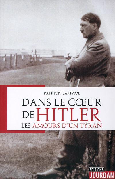 Dans le coeur de Hitler - Les amours d'un tyran