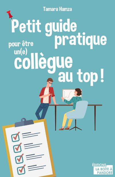Petit guide pratique pour être un(e) collègue au top !
