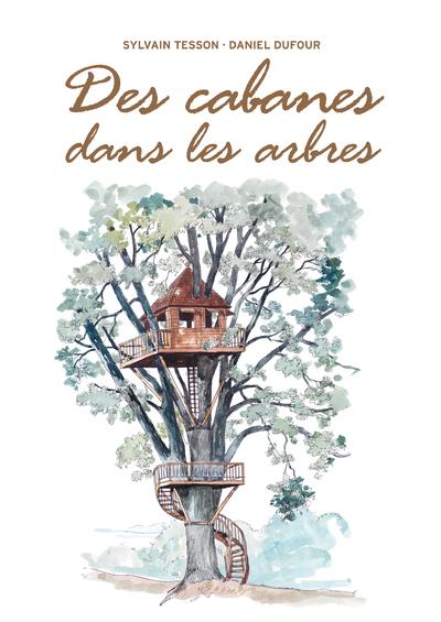 Des cabanes dans les arbres