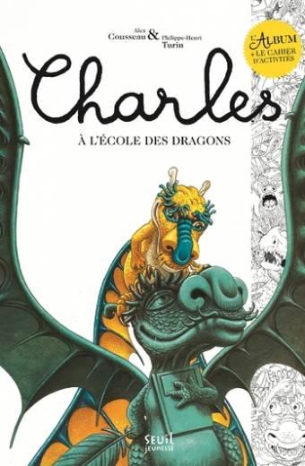 Charles à l'école des dragons. Livre et cahier d'activités