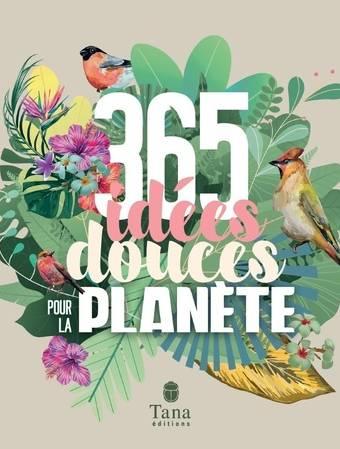365 idées douces pour la planète