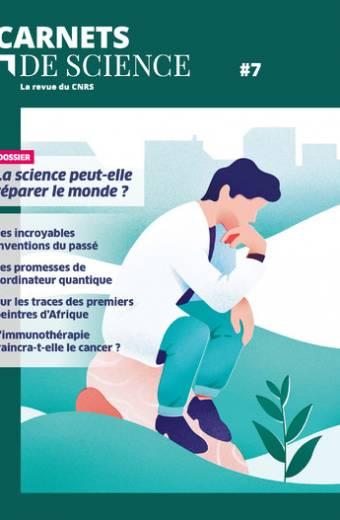 Carnets de science - tome 7 La revue du CNRS