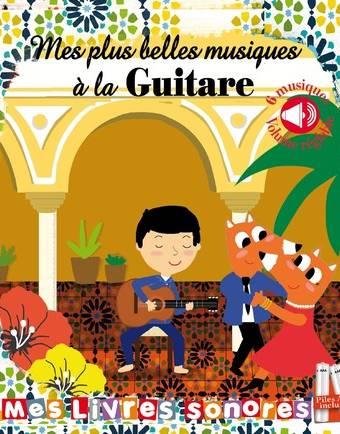 Mes plus belles musiques à la guitare livre sonore