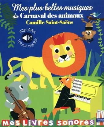 Mes plus belles musiques du Carnaval des animaux - Mes livres sonores