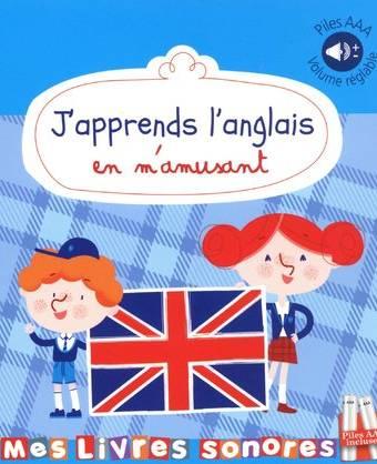 J'apprends l'anglais en m'amusant - Mes livres sonores