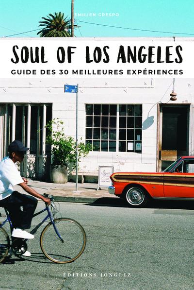 Soul of Los Angeles - Guide des 30 meilleures expériences