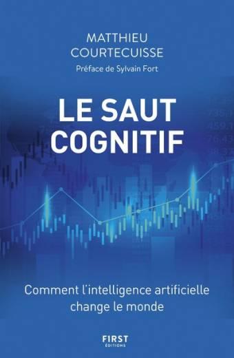 Le Saut cognitif - Comment l'intelligence artificielle change le monde