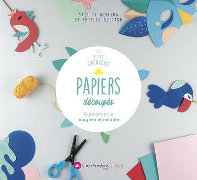 Papiers découpés - 12 projets pour imaginer et méditer
