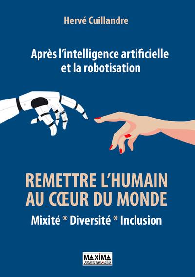 Après l'intelligence artificielle et la robotisation : remettre l'humain au coeur du monde