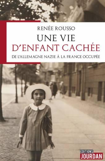 Une vie d'enfant cachée - De l'Allemagne nazie à la France occupée