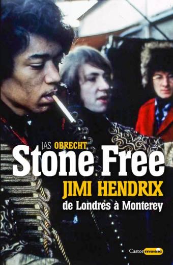 Stone Free Jimi Hendrix de Londres à Monterey - Septembre 1966 - Juin 1967