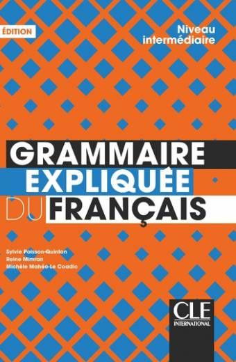 Grammaire expliquée du français - Niveau intermédiaire (B1-B2) - Livre - 2ème édition