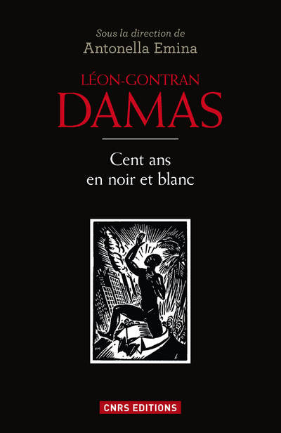 Léon-Gontran Damas. Cent ans en noir et blanc