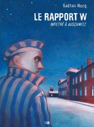 Le rapport W - Infiltré à Auschwitz