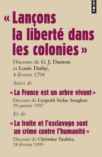 « Lançons la liberté dans les colonies ». Discours