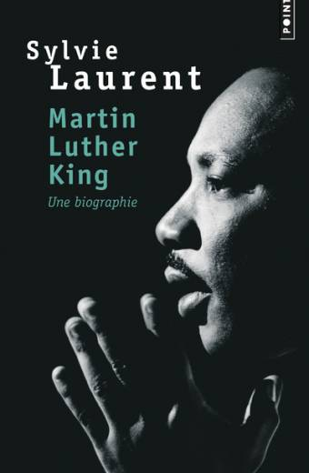 Martin Luther King. Une biographie intellectuelle et politique