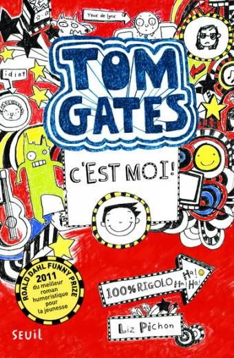 Tom Gates - tome 1 C'est moi !