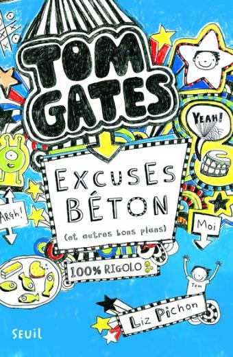 Tom Gates - tome 2 Excuses béton (et autres bons plans)